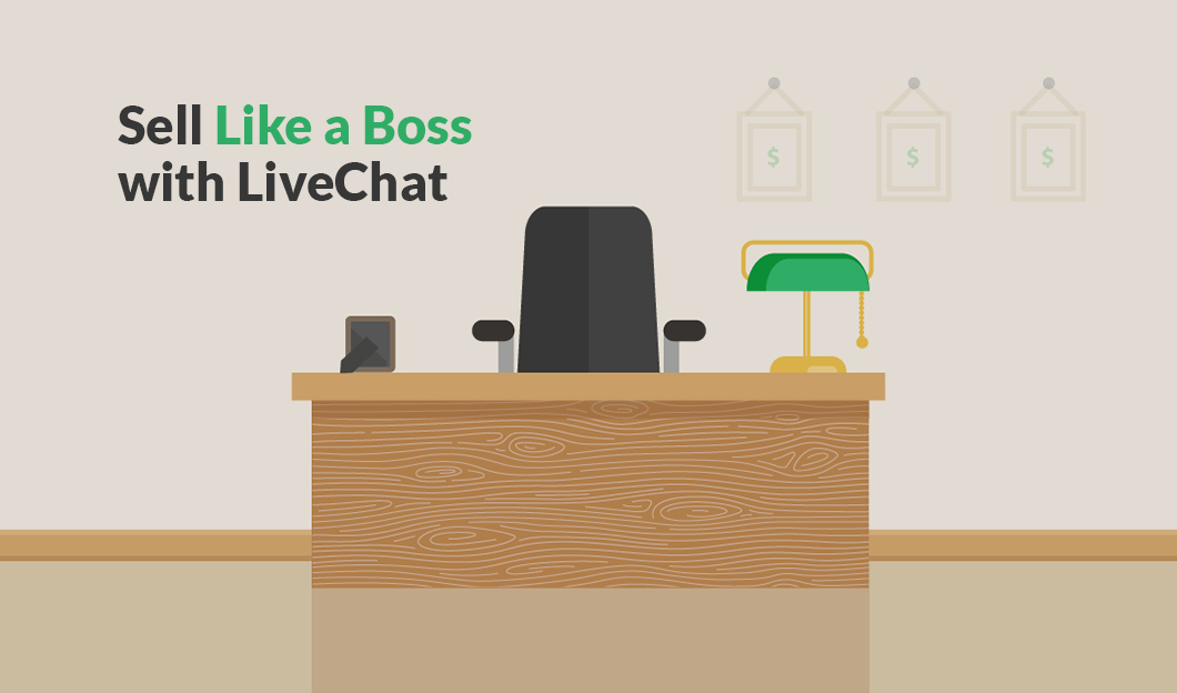Sell Like a Boss with LiveChat