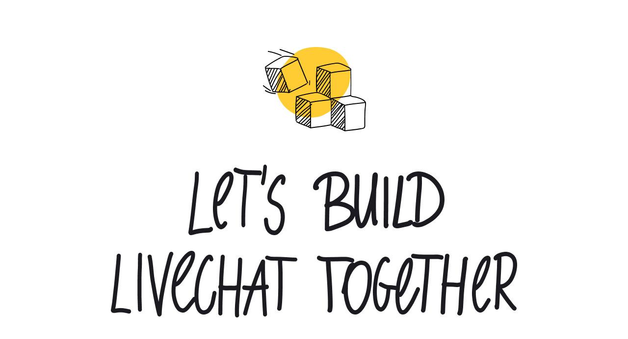 Let's build LiveChat together!