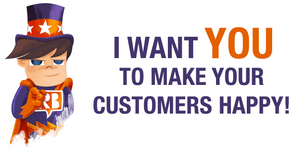 I want YOU to make your customers happy!