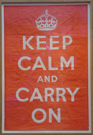 Keep calm and carry on WW2 call to action poster